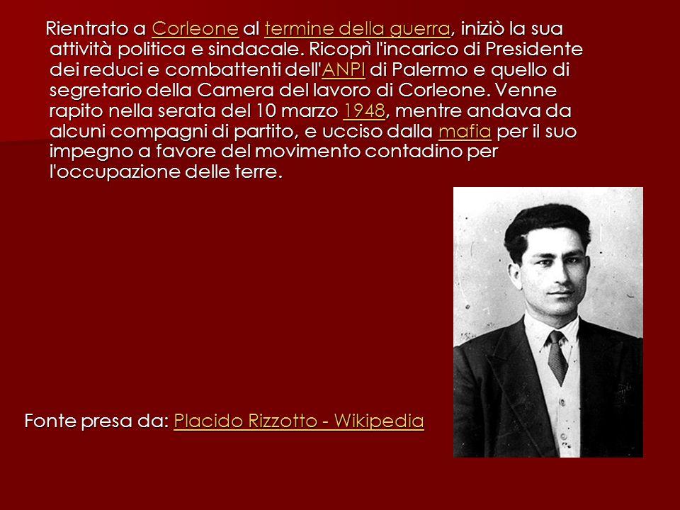 Rientrato a Corleone al termine della guerra, iniziò la sua attività politica e sindacale.