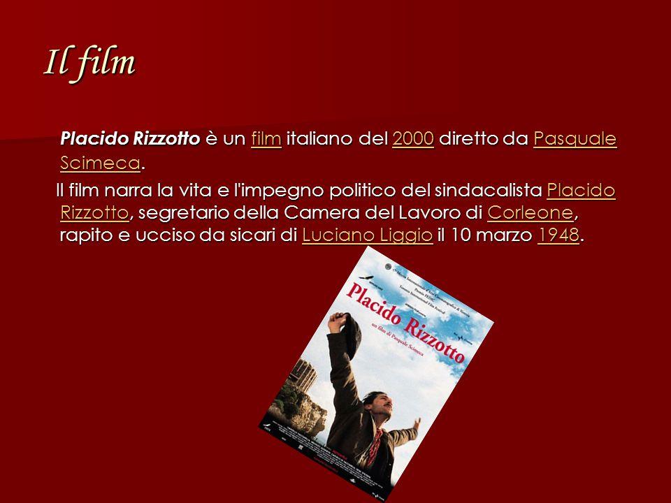 Il film Placido Rizzotto è un film italiano del 2000 diretto da Pasquale Scimeca.