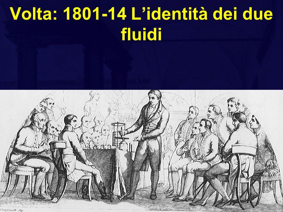 Volta: 1801-14 L'identità dei due fluidi