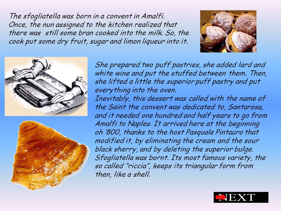 The sfogliatella was born in a convent in Amalfi.