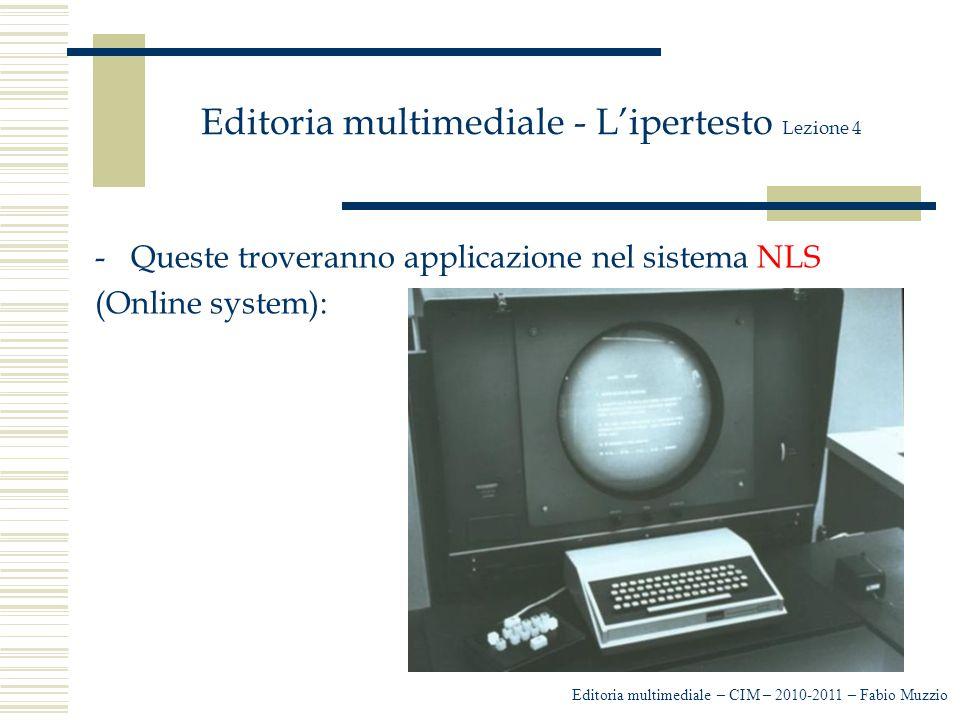 Editoria multimediale - L'ipertesto Lezione 4 -Queste troveranno applicazione nel sistema NLS (Online system): Editoria multimediale – CIM – 2010-2011