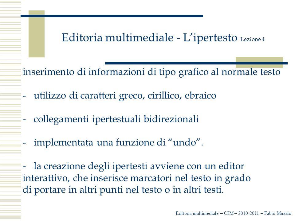 Editoria multimediale - L'ipertesto Lezione 4 inserimento di informazioni di tipo grafico al normale testo -utilizzo di caratteri greco, cirillico, eb