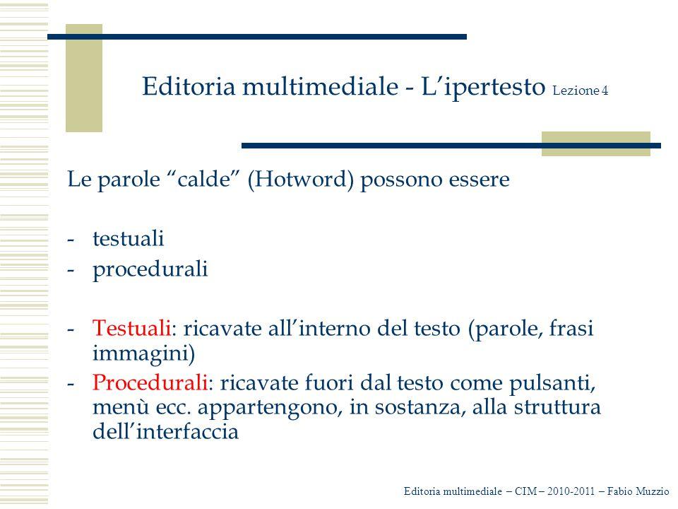 """Editoria multimediale - L'ipertesto Lezione 4 Le parole """"calde"""" (Hotword) possono essere -testuali -procedurali -Testuali: ricavate all'interno del te"""