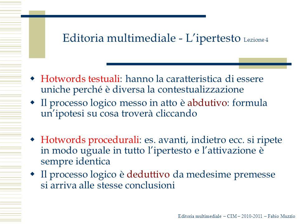 Editoria multimediale - L'ipertesto Lezione 4  Hotwords testuali: hanno la caratteristica di essere uniche perché è diversa la contestualizzazione 