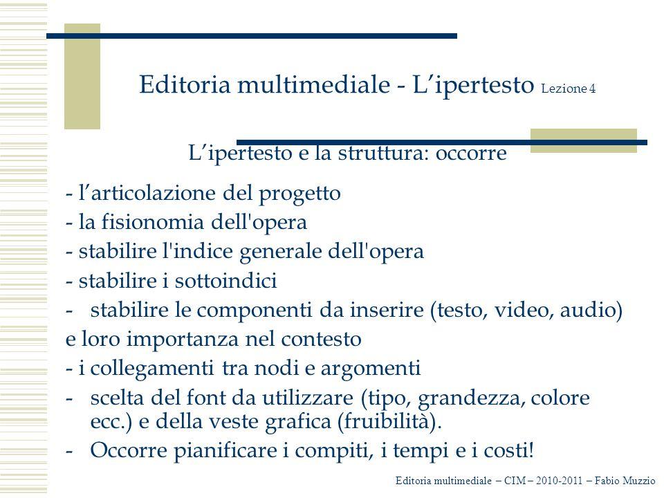 Editoria multimediale - L'ipertesto Lezione 4 L'ipertesto e la struttura: occorre - l'articolazione del progetto - la fisionomia dell'opera - stabilir