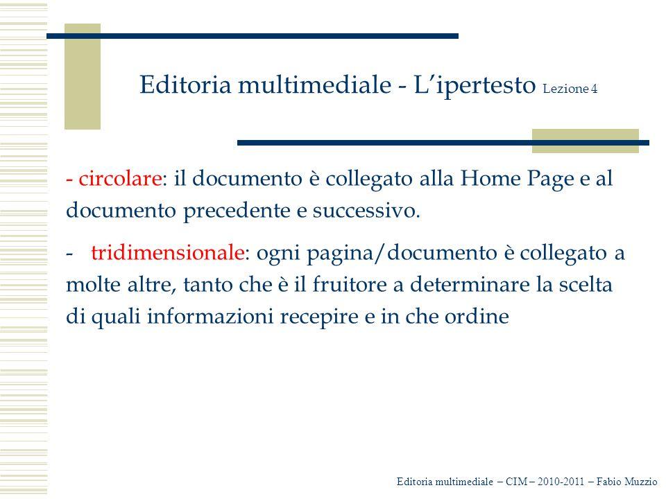 Editoria multimediale - L'ipertesto Lezione 4 - circolare: il documento è collegato alla Home Page e al documento precedente e successivo. -tridimensi