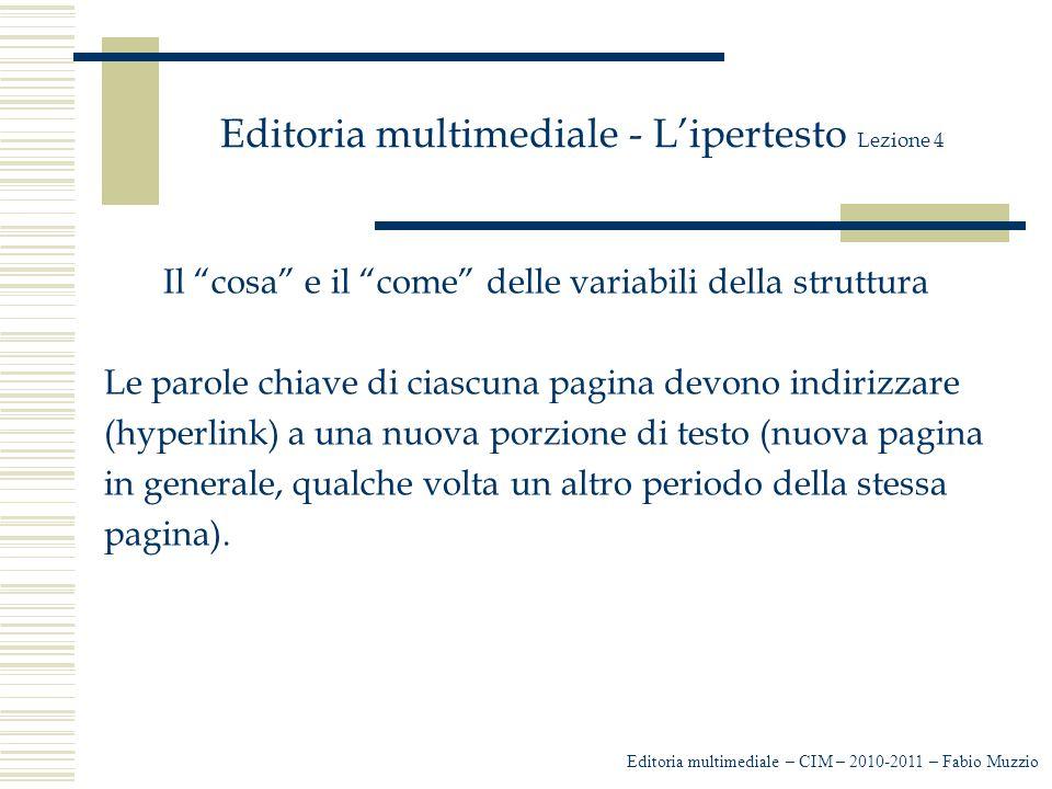 """Editoria multimediale - L'ipertesto Lezione 4 Il """"cosa"""" e il """"come"""" delle variabili della struttura Le parole chiave di ciascuna pagina devono indiriz"""