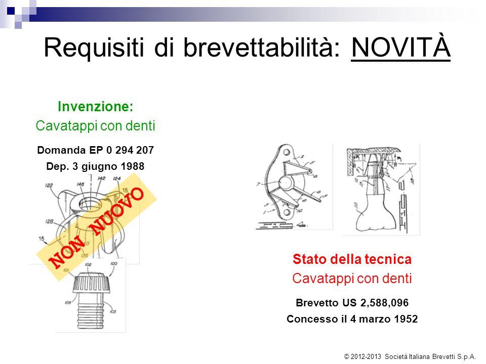 Requisiti di brevettabilità: NOVITÀ Invenzione: Cavatappi con denti Domanda EP 0 294 207 Dep.