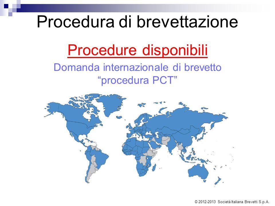 """Procedura di brevettazione Procedure disponibili Domanda internazionale di brevetto """"procedura PCT"""" © 2012-2013 Società Italiana Brevetti S.p.A."""