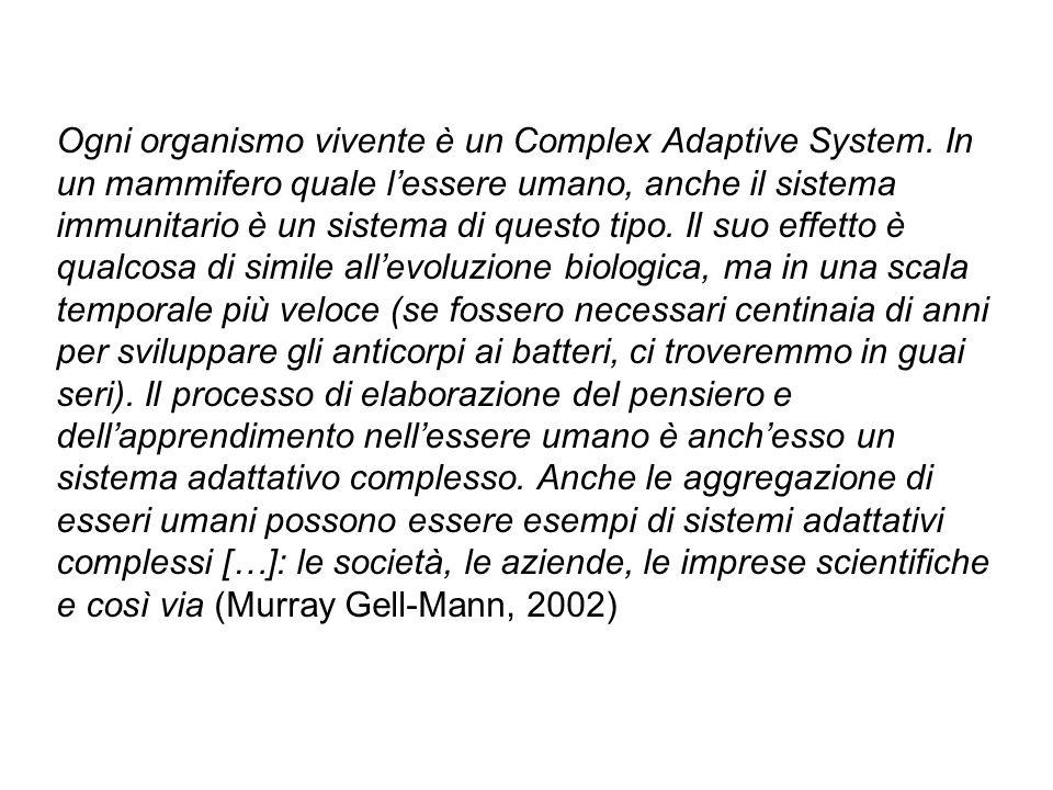 Ogni organismo vivente è un Complex Adaptive System. In un mammifero quale l'essere umano, anche il sistema immunitario è un sistema di questo tipo. I