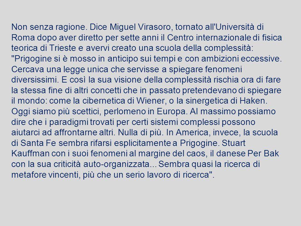 Non senza ragione. Dice Miguel Virasoro, tornato all'Università di Roma dopo aver diretto per sette anni il Centro internazionale di fisica teorica di