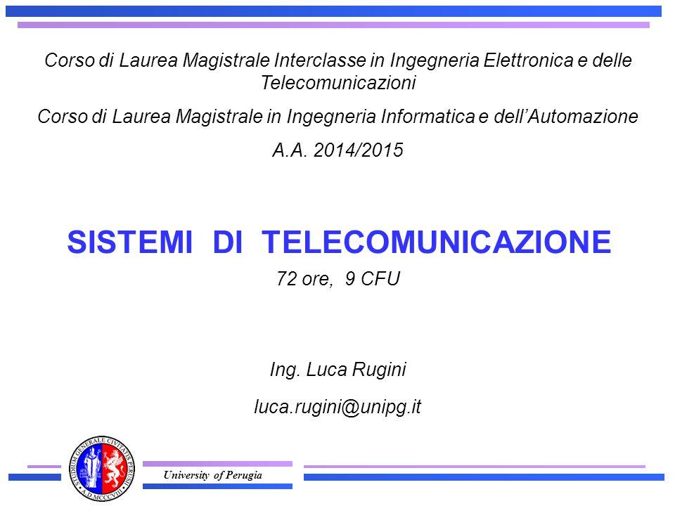 University of Perugia Corso di Laurea Magistrale Interclasse in Ingegneria Elettronica e delle Telecomunicazioni Corso di Laurea Magistrale in Ingegneria Informatica e dell'Automazione A.A.