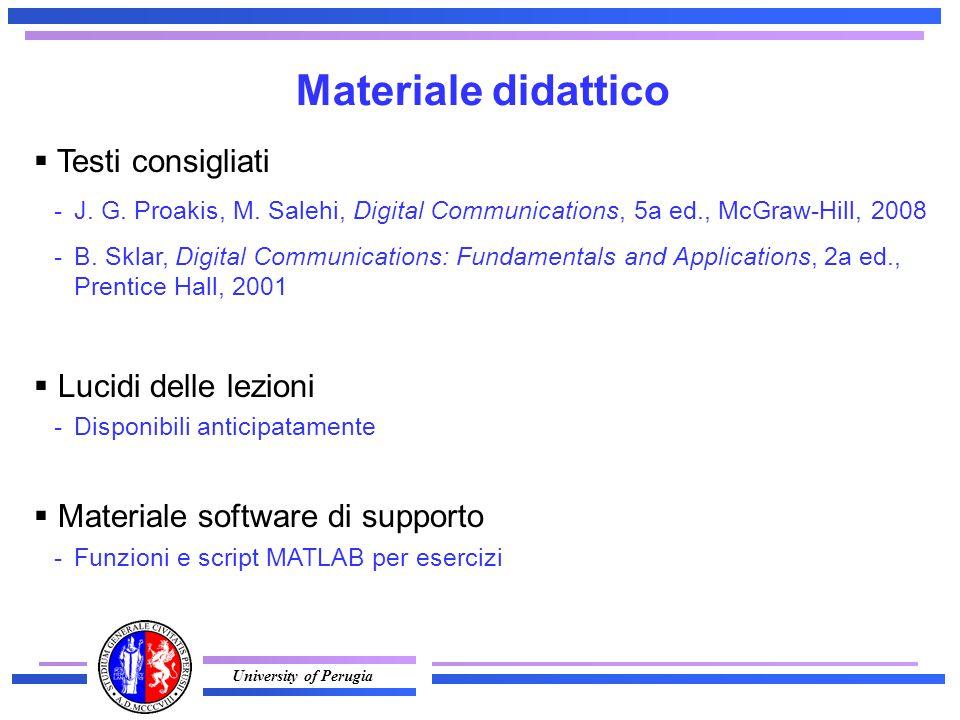 University of Perugia  Testi consigliati -J. G. Proakis, M.