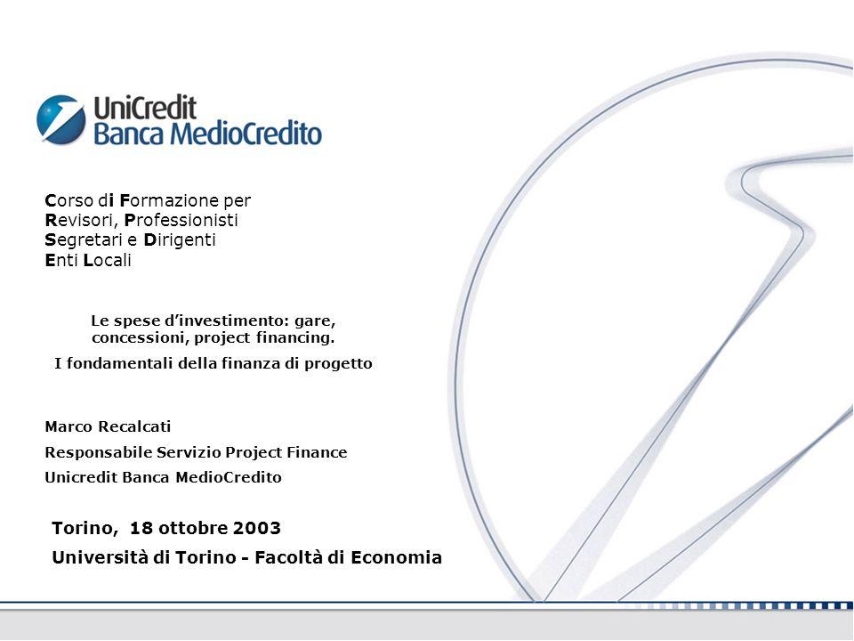 Torino, 18 ottobre 2003 Università di Torino - Facoltà di Economia Corso di Formazione per Revisori, Professionisti Segretari e Dirigenti Enti Locali Le spese d'investimento: gare, concessioni, project financing.