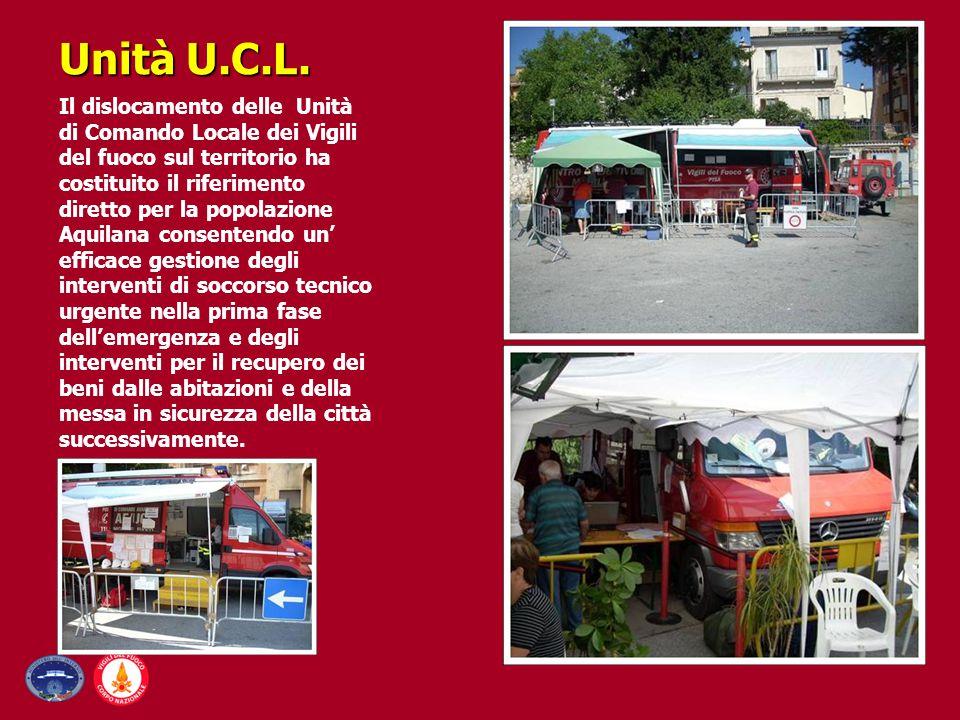 Unità U.C.L. Il dislocamento delle Unità di Comando Locale dei Vigili del fuoco sul territorio ha costituito il riferimento diretto per la popolazione