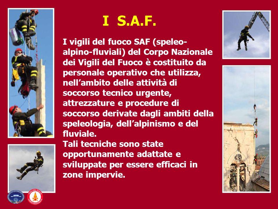 I vigili del fuoco SAF (speleo- alpino-fluviali) del Corpo Nazionale dei Vigili del Fuoco è costituito da personale operativo che utilizza, nell'ambit
