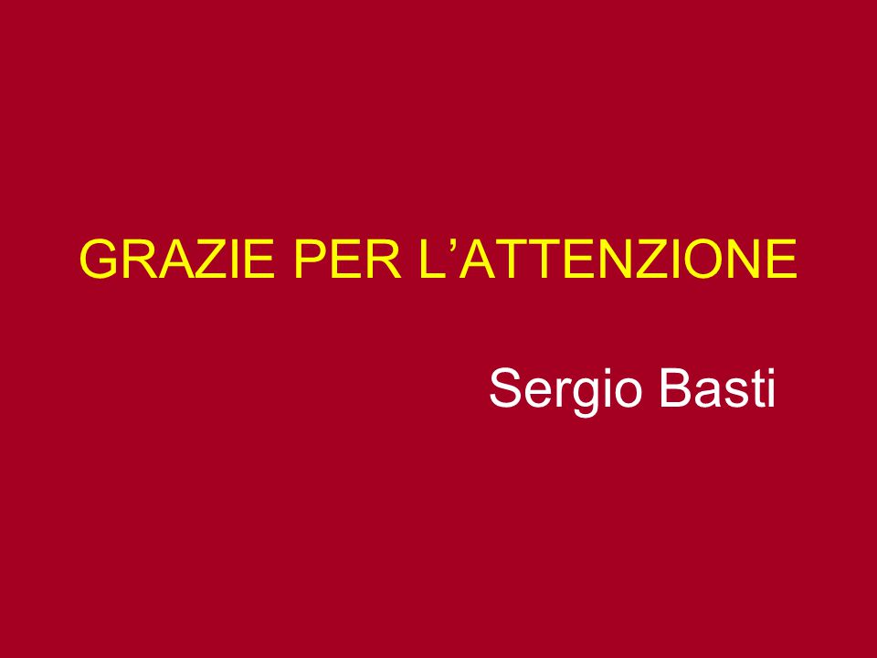 GRAZIE PER L'ATTENZIONE Sergio Basti
