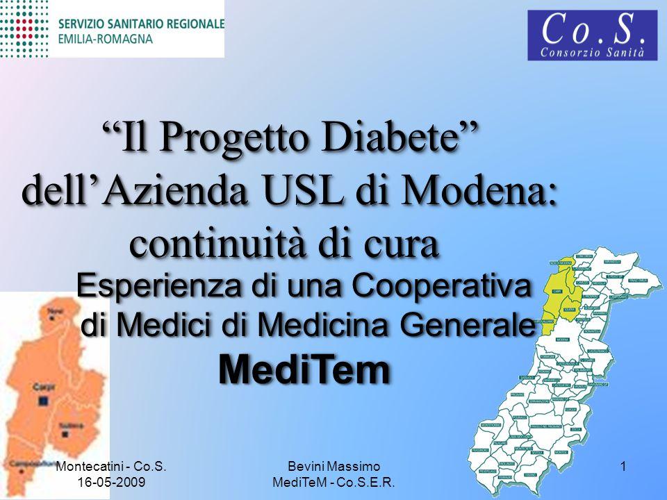 """Montecatini - Co.S. 16-05-2009 1 """"Il Progetto Diabete"""" """"Il Progetto Diabete"""" dell'Azienda USL di Modena: continuità di cura dell'Azienda USL di Modena"""