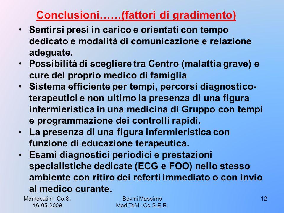 Montecatini - Co.S. 16-05-2009 Bevini Massimo MediTeM - Co.S.E.R. 12 Sentirsi presi in carico e orientati con tempo dedicato e modalità di comunicazio