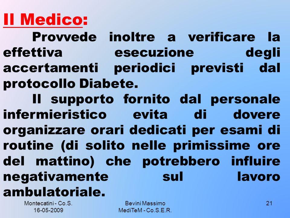 Montecatini - Co.S. 16-05-2009 21 Il Medico: Provvede inoltre a verificare la effettiva esecuzione degli accertamenti periodici previsti dal protocoll