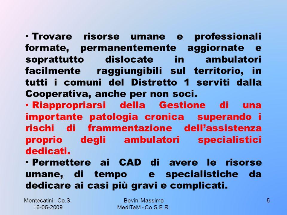 Montecatini - Co.S. 16-05-2009 Bevini Massimo MediTeM - Co.S.E.R. 5 Trovare risorse umane e professionali formate, permanentemente aggiornate e soprat