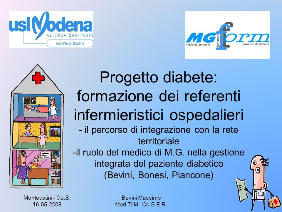 Montecatini - Co.S. 16-05-2009 8 Progetto diabete: formazione dei referenti infermieristici ospedalieri - il percorso di integrazione con la rete terr