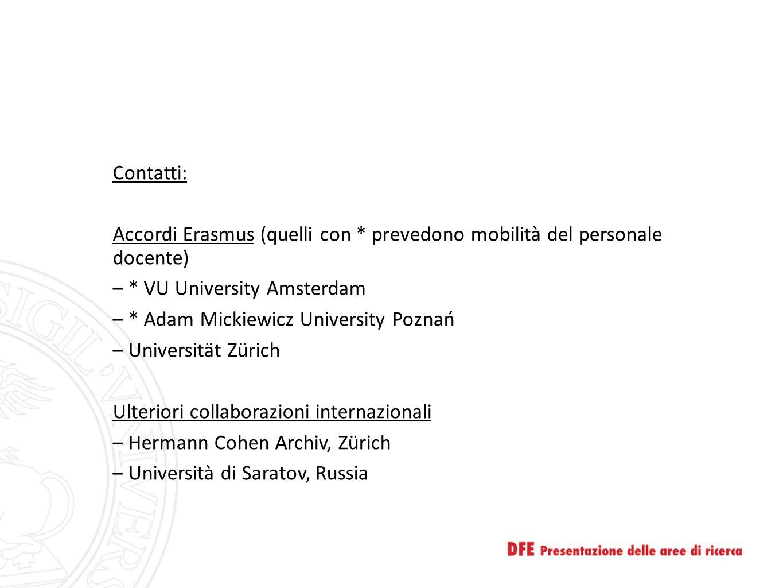 Contatti: Accordi Erasmus (quelli con * prevedono mobilità del personale docente) – * VU University Amsterdam – * Adam Mickiewicz University Poznań –