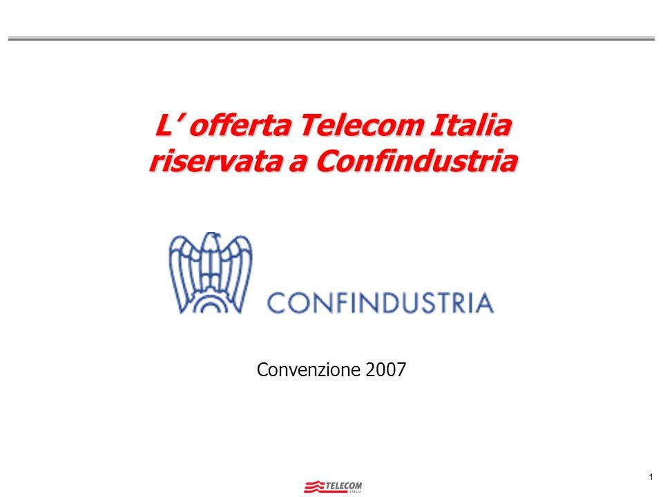 1 L' offerta Telecom Italia riservata a Confindustria Convenzione 2007