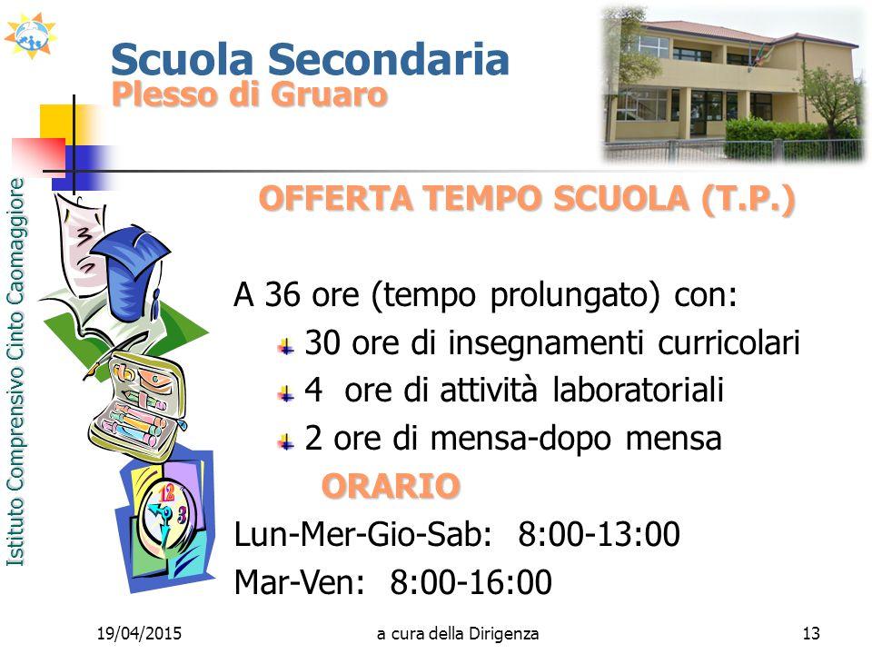 Istituto Comprensivo Cinto Caomaggiore Scuola Secondaria Plesso di Gruaro OFFERTA TEMPO SCUOLA (T.P.) A 36 ore (tempo prolungato) con: 30 ore di inseg