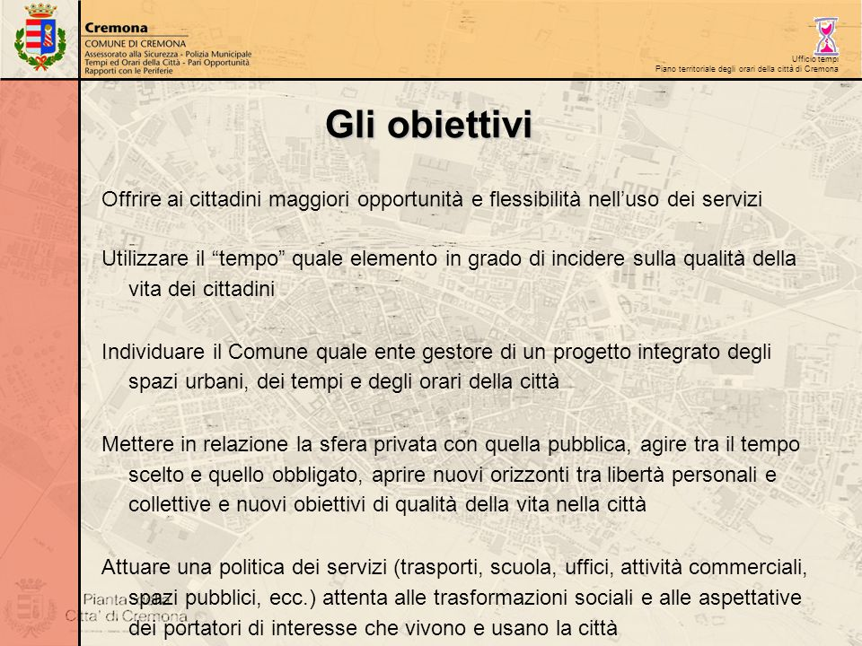 Ufficio tempi Piano territoriale degli orari della città di Cremona Offrire ai cittadini maggiori opportunità e flessibilità nell'uso dei servizi Util