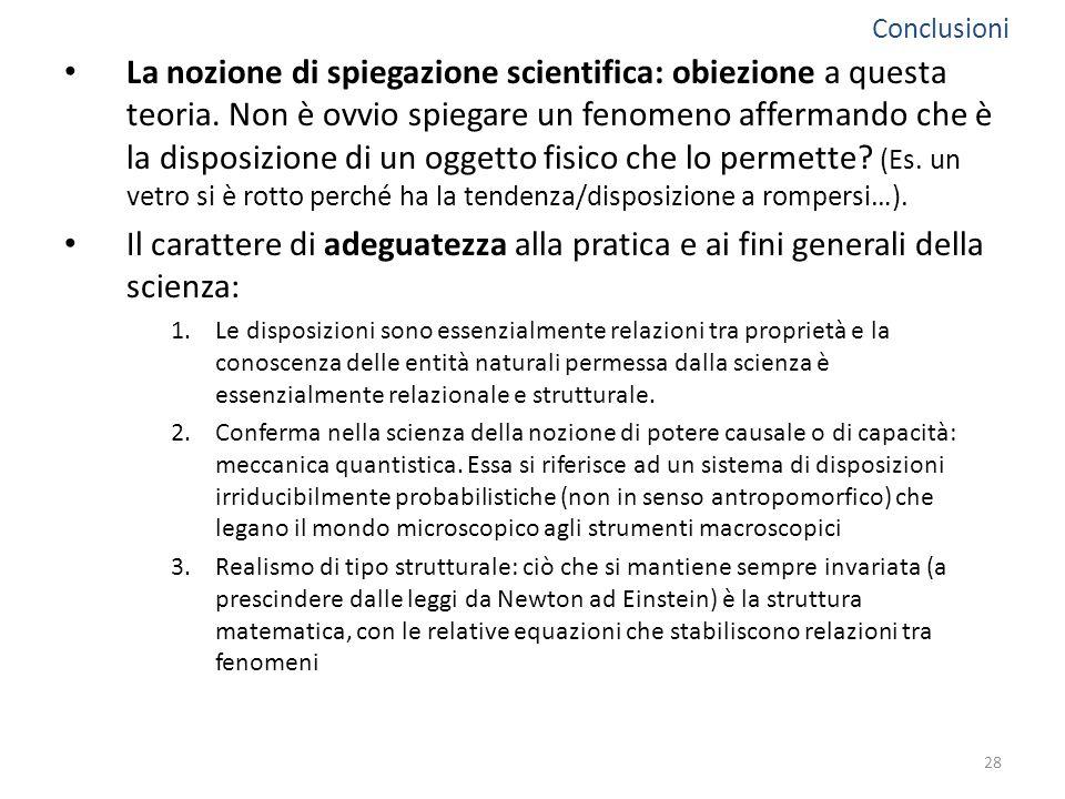 La nozione di spiegazione scientifica: obiezione a questa teoria. Non è ovvio spiegare un fenomeno affermando che è la disposizione di un oggetto fisi