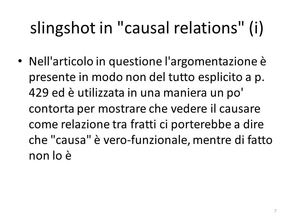 slingshot in causal relations (i) Nell articolo in questione l argomentazione è presente in modo non del tutto esplicito a p.
