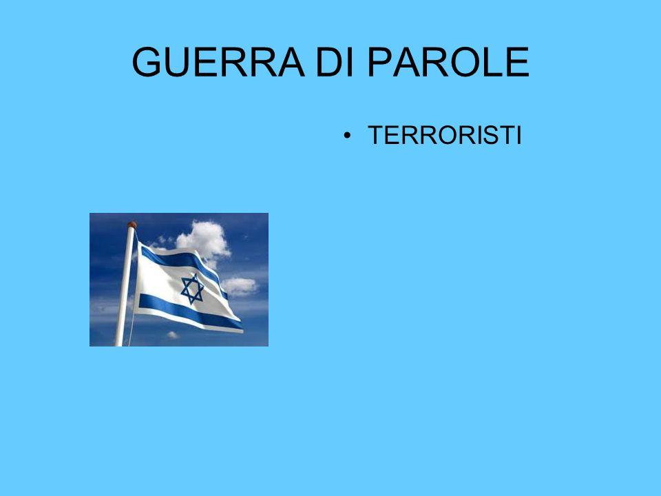 GUERRA DI PAROLE TERRORISTI