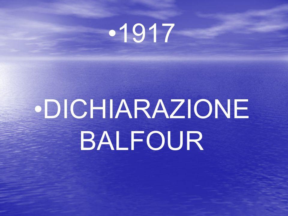 1917 DICHIARAZIONE BALFOUR