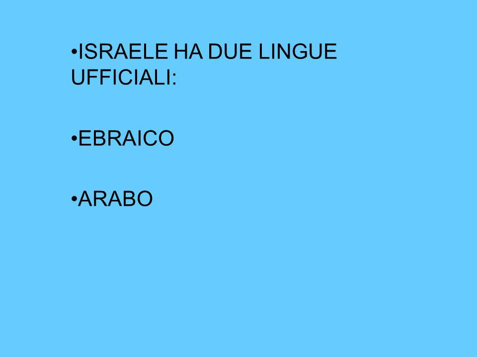 ISRAELE HA DUE LINGUE UFFICIALI: EBRAICO ARABO