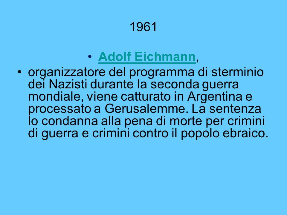 1961 Adolf Eichmann,Adolf Eichmann organizzatore del programma di sterminio dei Nazisti durante la seconda guerra mondiale, viene catturato in Argenti