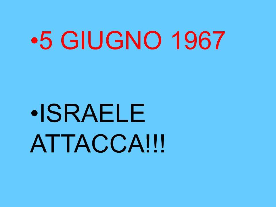 5 GIUGNO 1967 ISRAELE ATTACCA!!!