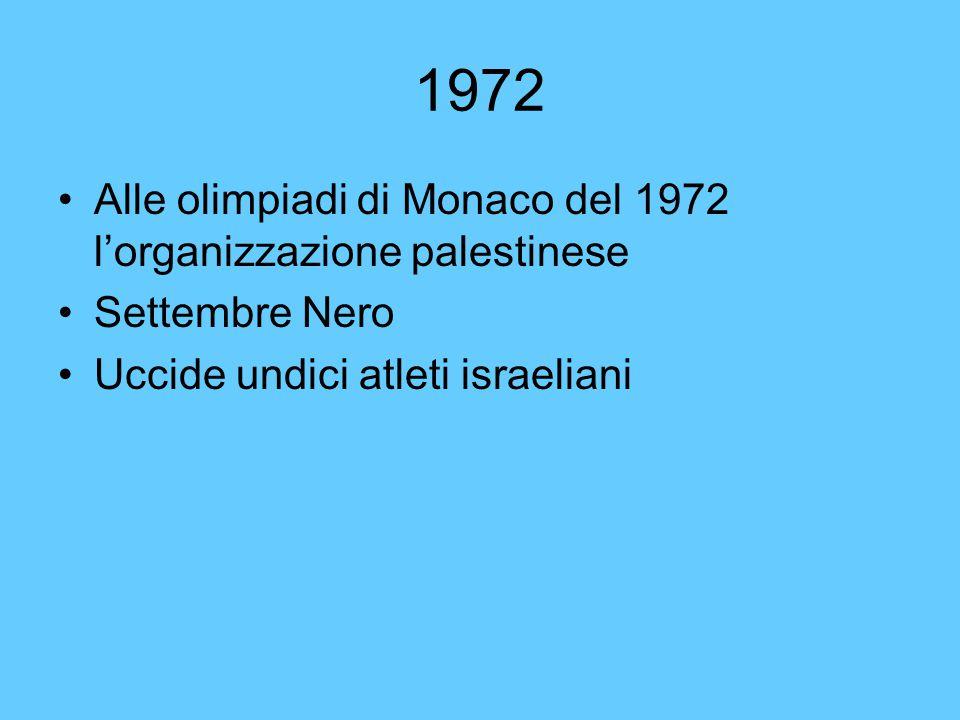 1972 Alle olimpiadi di Monaco del 1972 l'organizzazione palestinese Settembre Nero Uccide undici atleti israeliani