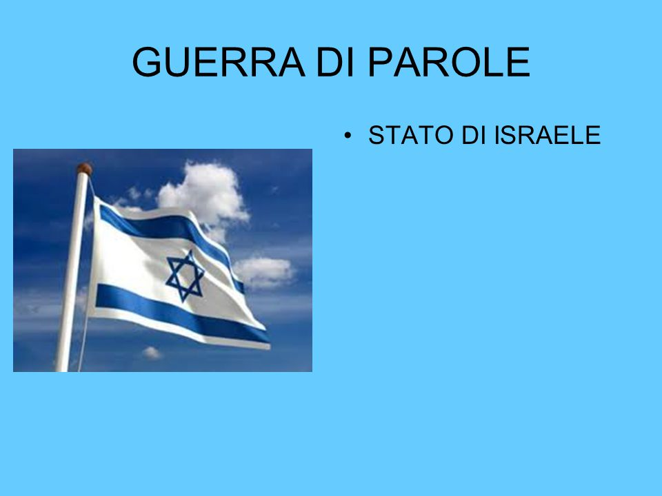 GUERRA DI PAROLE STATO DI ISRAELE