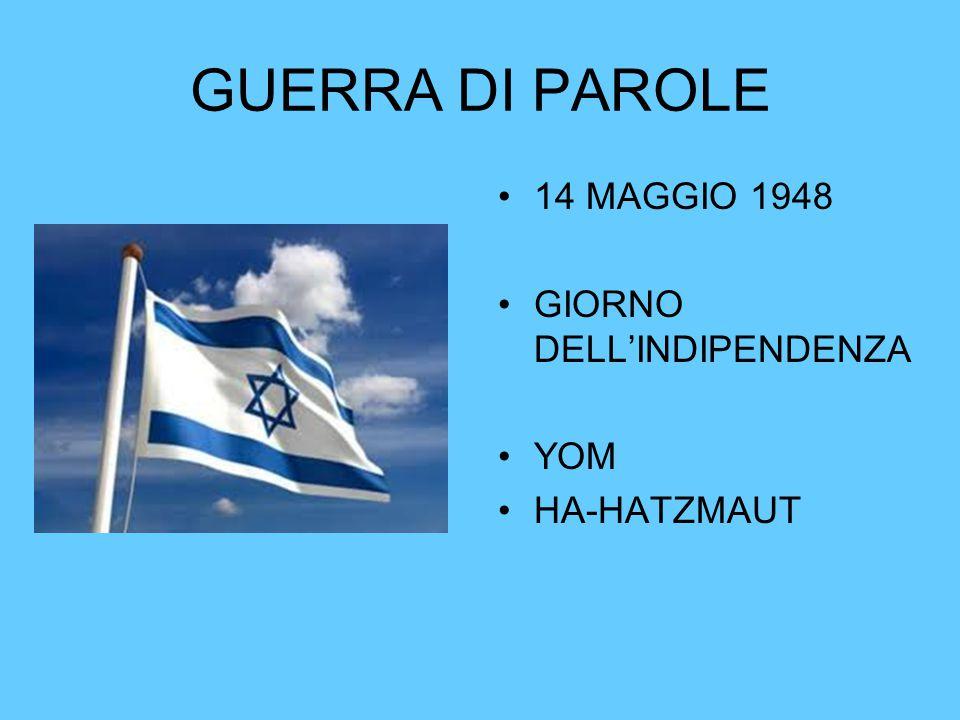 GUERRA DI PAROLE 14 MAGGIO 1948 GIORNO DELL'INDIPENDENZA YOM HA-HATZMAUT
