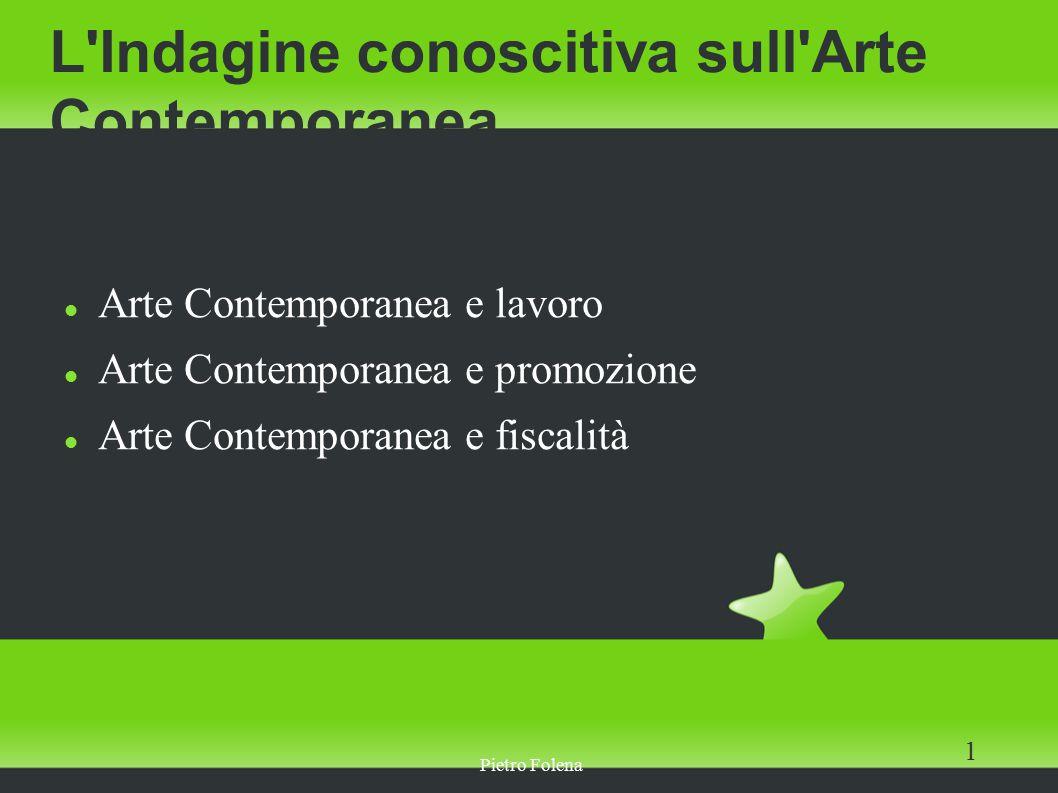 Pietro Folena 1 L Indagine conoscitiva sull Arte Contemporanea Arte Contemporanea e lavoro Arte Contemporanea e promozione Arte Contemporanea e fiscalità