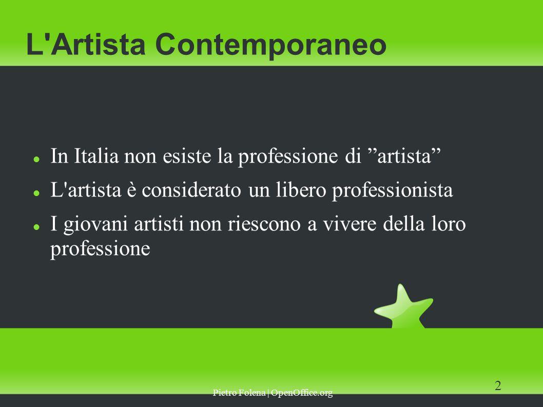 Pietro Folena | OpenOffice.org 2 L Artista Contemporaneo In Italia non esiste la professione di artista L artista è considerato un libero professionista I giovani artisti non riescono a vivere della loro professione