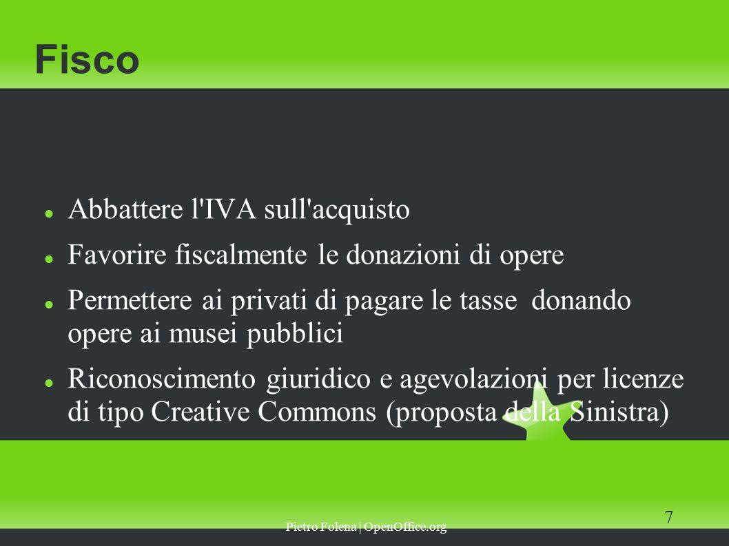Pietro Folena | OpenOffice.org 8 Promozione Istituti di cultura all Estero: mostre di nuovi artisti RAI: più trasmissioni sull Arte, canale tematico digitale Patto con Enti locali per un numero minimo di mostre all anno in ogni Comune