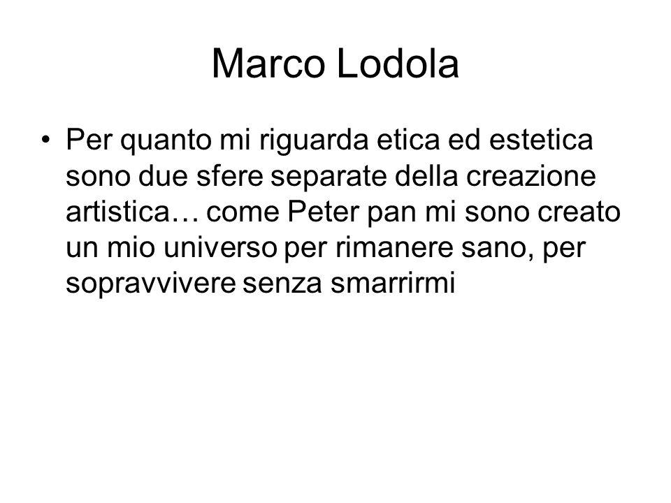 Marco Lodola Per quanto mi riguarda etica ed estetica sono due sfere separate della creazione artistica… come Peter pan mi sono creato un mio universo