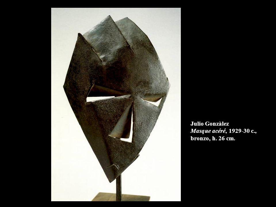 Julio Gonzàlez Masque acéré, 1929-30 c., bronzo, h. 26 cm.