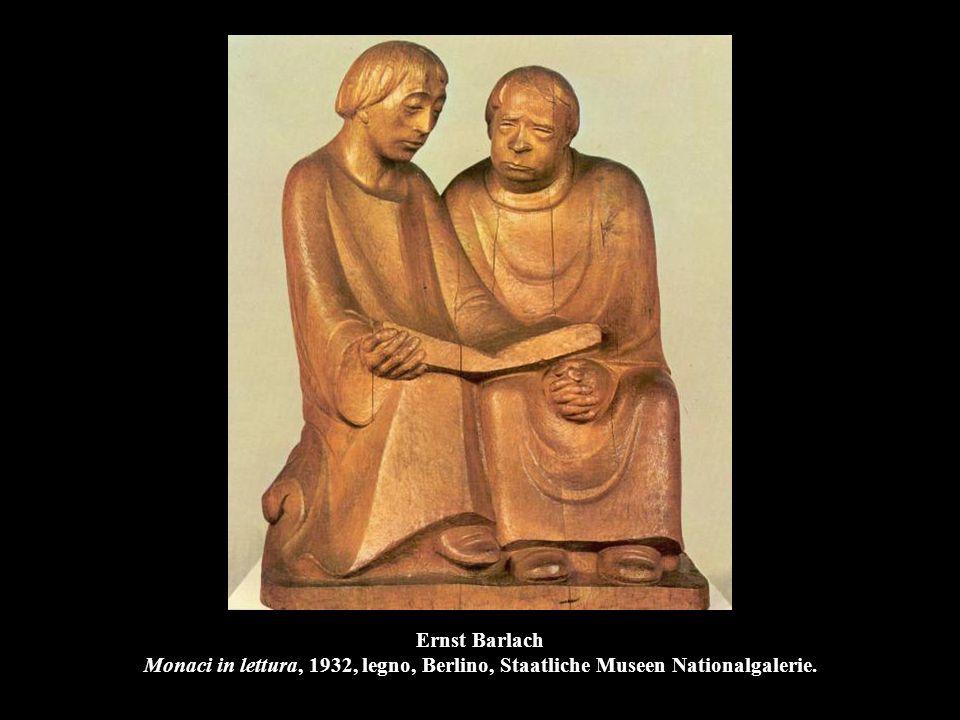 Ernst Barlach Monaci in lettura, 1932, legno, Berlino, Staatliche Museen Nationalgalerie.