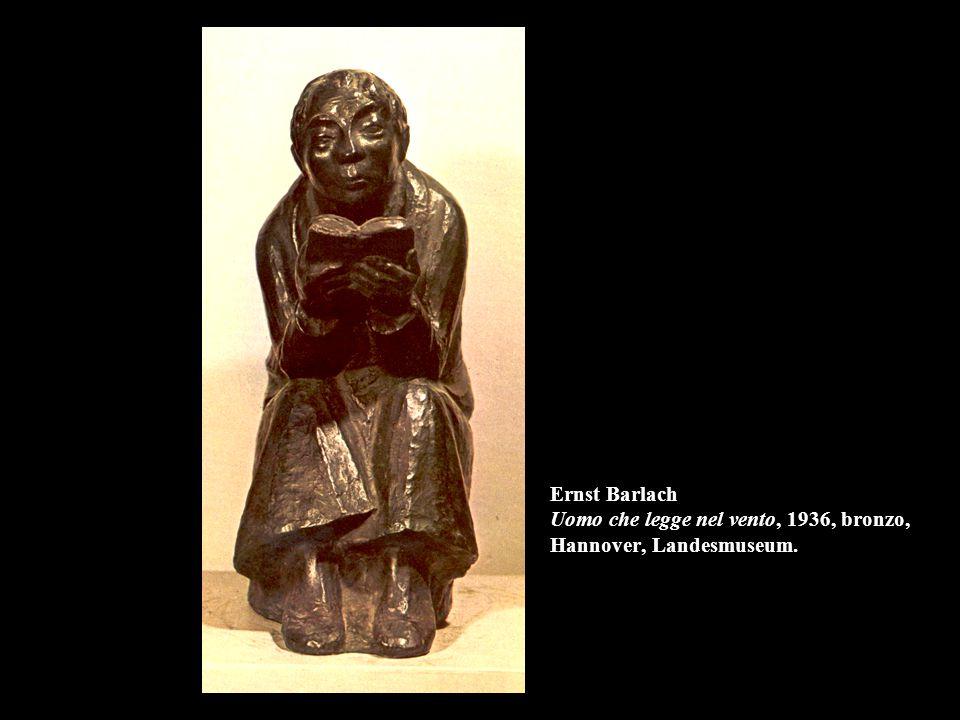 Ernst Barlach Uomo che legge nel vento, 1936, bronzo, Hannover, Landesmuseum.