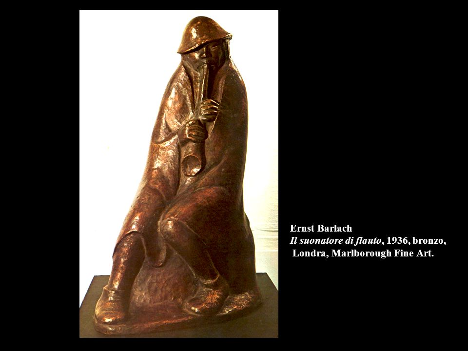 Ernst Barlach Il suonatore di flauto, 1936, bronzo, Londra, Marlborough Fine Art.