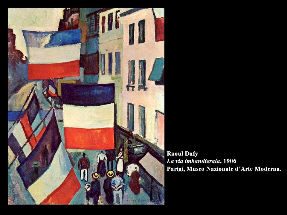 Raoul Dufy La via imbandierata, 1906 Parigi, Museo Nazionale d'Arte Moderna.