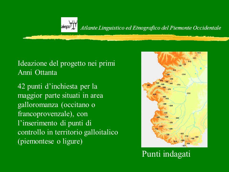 Atlante Linguistico ed Etnografico del Piemonte Occidentale Punti indagati Ideazione del progetto nei primi Anni Ottanta 42 punti d'inchiesta per la m